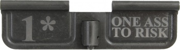 1* One Ass To Risk AR-15 Laser Engraved Ejection Port Dust Cover
