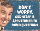 Tin Signs Stupid Questions - BRK-TSN1776