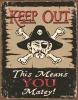 Tin Signs Moore-Keep Out Matey - TSN1289