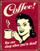 Tin Signs Coffee - Sleep When Dead - TSN1331