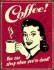 Tin Signs Coffee - Sleep When Dead - TSN1331