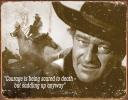 Tin Signs John Wayne Courage - TSN1429