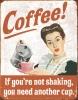 Tin Signs Coffee Shaking - TSN1714