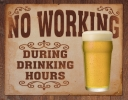 Tin Signs No Working Drinking Hours - TSN1795